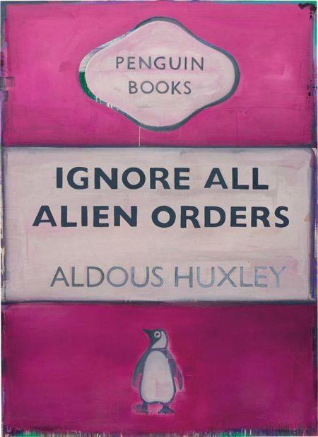 Harland Miller-Ignore All Alien Orders - Aldous Huxley-2007