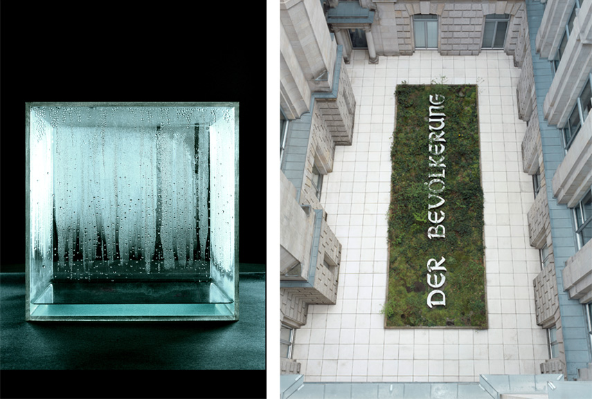 Left Hans Haacke - Condensation Cube, 1963–65 Right Hans Haacke - DER BEVÖLKERUNG [TO THE POPULATION], 2008