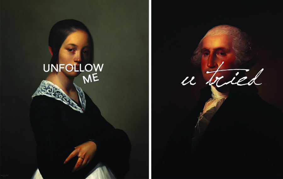 Left Shawn Huckins Portrait of Louise-Antoinette Feuardent, Unfollow Me Right Shawn Huckins George Washington, You Tried