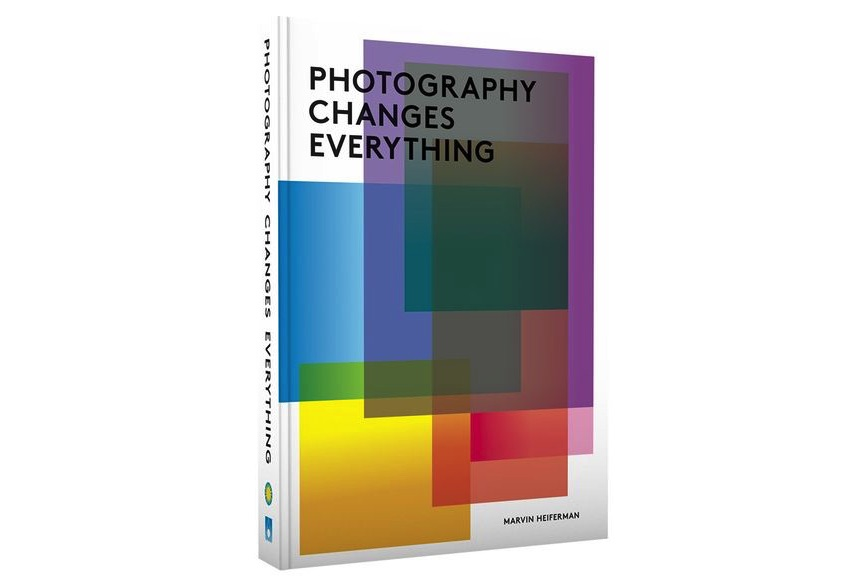 Marvin Heiferman, Photography Changes Everything