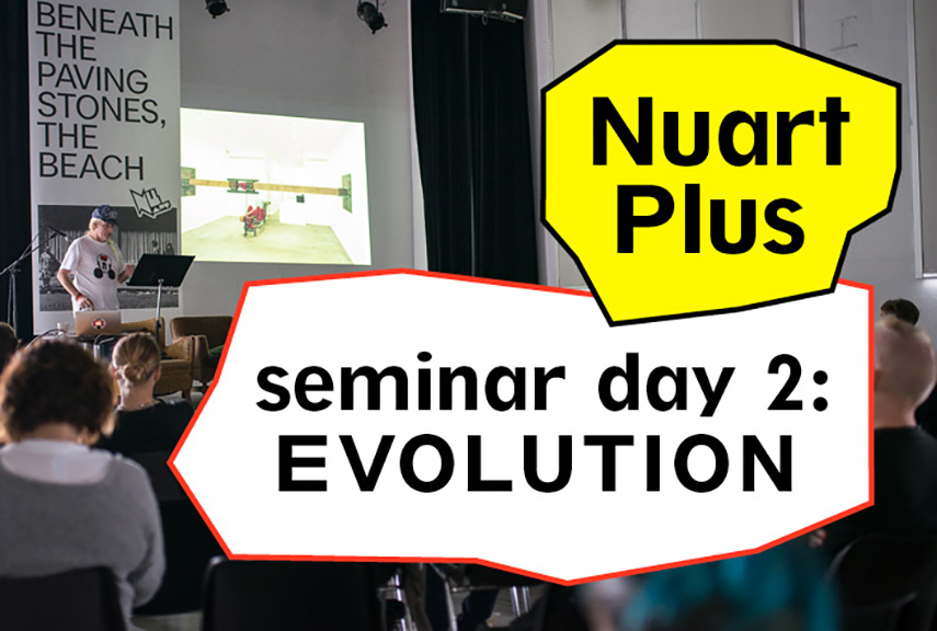 Nuart Plus - Seminar Day 2 EVOLUTION