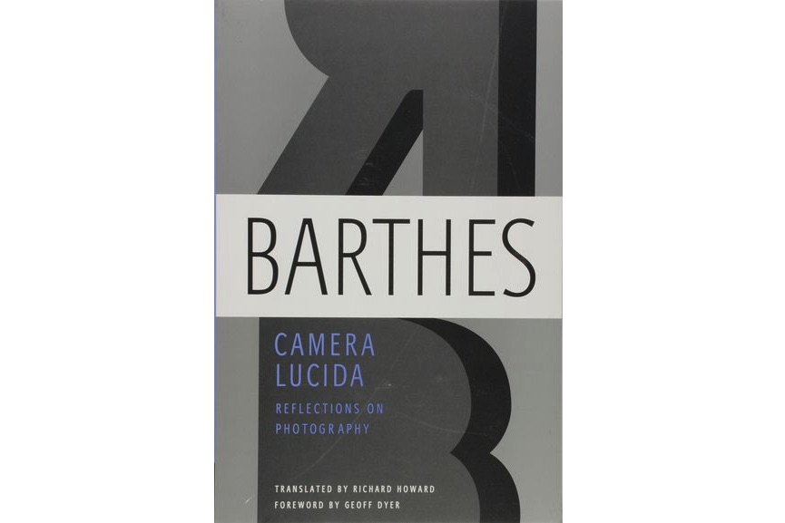 Roland Barthes, Camera Lucida- Reflections on Photography