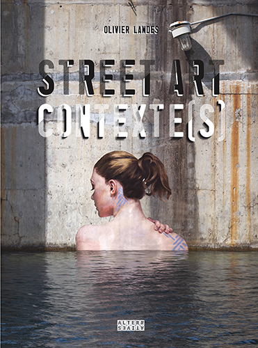 STREET ART CONTEXTE(S) by Olivier Landes