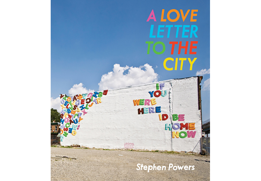 Stephen Powers - A Love Letter to the City