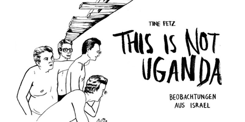 Tine Fetz - This is not Uganda, 2014