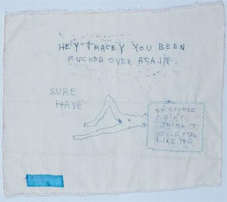 Tracey Emin-Hey Tracey You Been Fucked Over Again-1998
