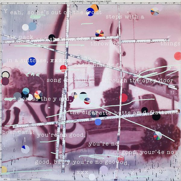 Vernon Fisher - You're No Good, 2015, multilayered, mixed media