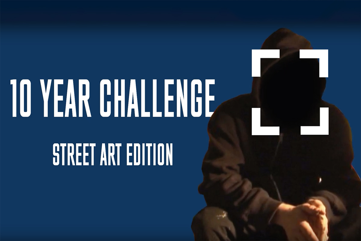 10 Year Challenge - The Street Art Edition